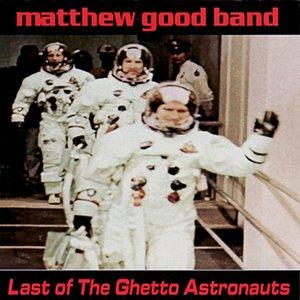 Last Of The Ghetto Astronauts