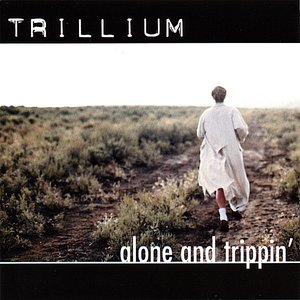 Alone and Trippin'