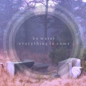 everything to come