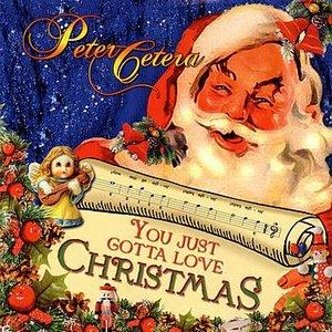 You Just Gotta Love Christmas