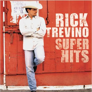 Rick Trevino - Super Hits