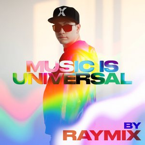 Music is Universal: PRIDE by Raymix