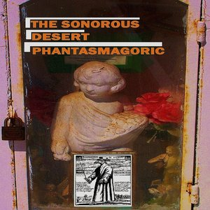 The Sonorous Desert Phantasmagoric