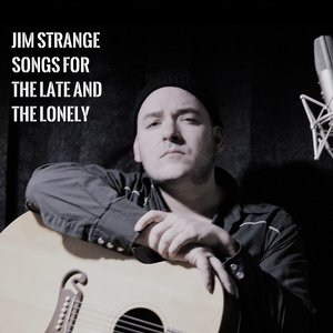 Songs for the Late and the Lonely