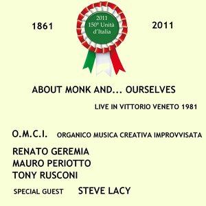 About Monk and… Ourselves: Live in Vittorio Veneto 1981 (Edizione per il 150° Anniversario dell'Unità d'Italia 1861-2011)