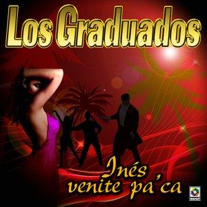 Ines Venite Pa'ca - Los Graduados Con Gustavo Quintero