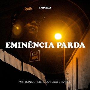 Eminência Parda (feat. Dona Onete, Jé Santiago & Papillon) - Single