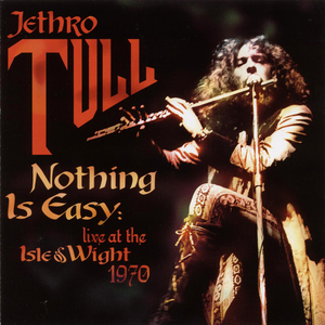 Jethro Tull - Nothing Is Easy Live At The Isle Of Wight 1970 - Zortam Music