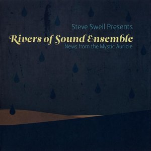 Rivers of Sound Ensemble - News from the Mystic Auricle