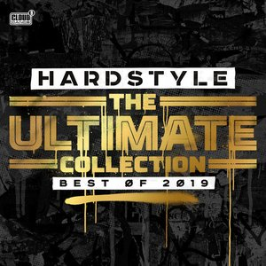 Hardstyle the Ultimate Collection: Best Of 2019