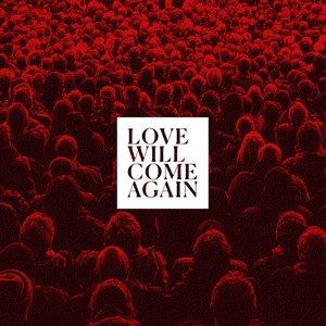 Love Will Come Again