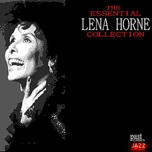 The Essential Lena Horne Collection