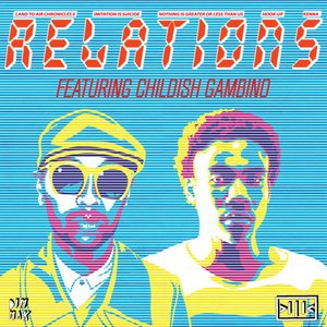 Relations (feat. Childish Gambino)