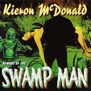 Beware of the Swamp Man