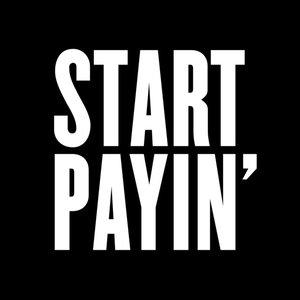 Start Payin'