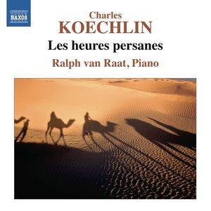 Koechlin: Les heures persanes