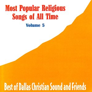 Most Popular Religious Songs of All Time Vol. 5