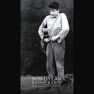 Bob Dylan Presents: Radio Radio - Theme Time Radio, Vol. 5