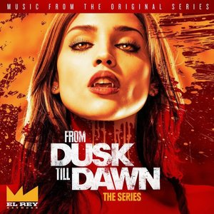 From Dusk Till Dawn, Season One (Music from the Original Series)