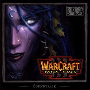 Warcraft III: Reign of Chaos (Original Game Soundtrack)
