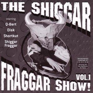 The Shiggar Fraggar Show! Volume 1