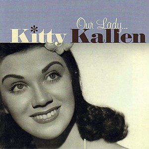 Our Lady... Kitty Kallen