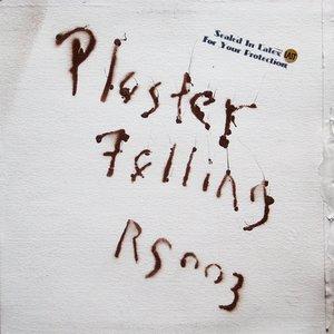 Plaster Falling