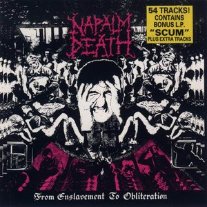 From Enslavement To Obliteration + Scum