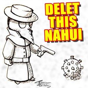 Delet This Nahui