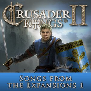 Crusader Kings II: Songs from the Expansions 1