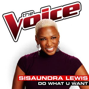 Do What U Want (The Voice Performance) - Single