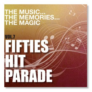 The Music the Memories the Magic, Vol. 7 - Fifties Hit Parade
