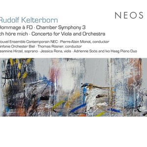 Kelterborn: Hommage a FD - Chamber Symphony No. 3 - Ich hore mich - Viola Concerto