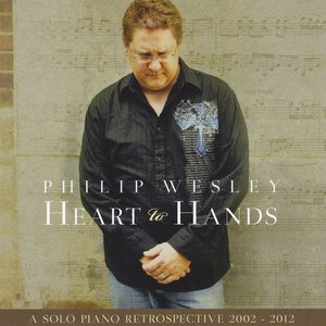 Heart to Hands: A Solo Piano Retrospective 2002-2012