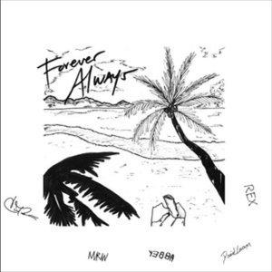 Forever Always (feat. Rex Orange County, Chance the Rapper, Daniel Caesar, Madison Ryann Ward & Yebba) - Single