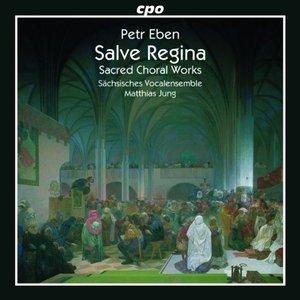 Eben: Salve Regina & Sacred Choral Works