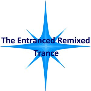 Image for 'The Entranced Remixed - Trance'