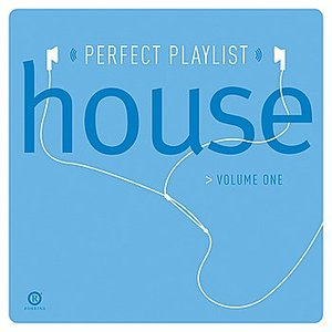 Perfect Playlist House, Vol. One