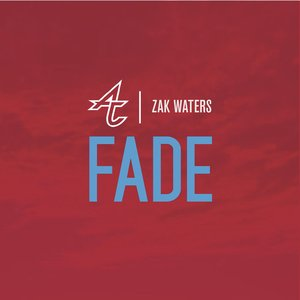 Fade (feat. Zak Waters)