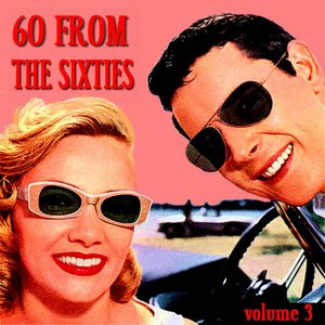 60 From The Sixties Volume 3