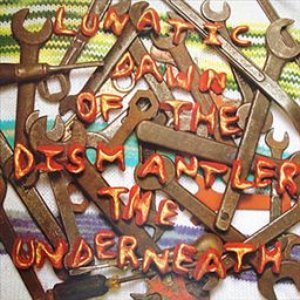Lunatic Dawn Of The Dismantler