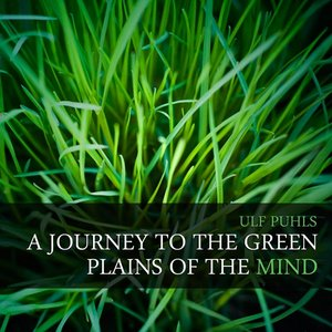 A Journey to the Green Plains of the Mind
