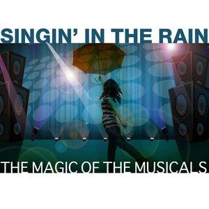 Singin' In The Rain: The Magic Of The Musicals