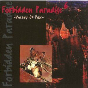 Forbidden Paradise 6 - Valley Of Fire