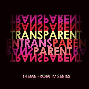 Transparent (Main Theme from Tv Series)