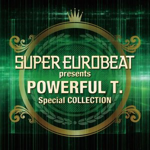 Super Eurobeat Presents Powerful T. Special Collection