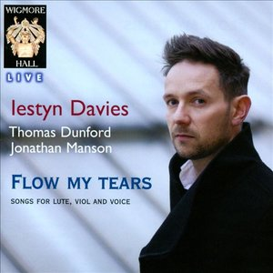 Flow My Tears - Songs For Lute, Viol and Voice - Wigmore Hall Live