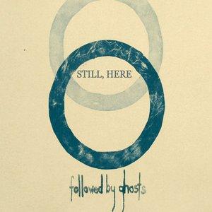 Still, Here