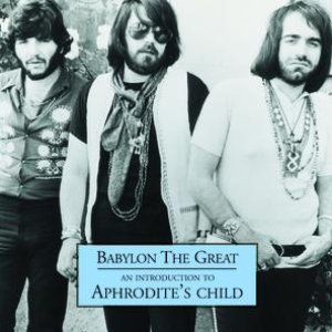 Babylon The Great - An Introduction to Aphrodite's Child