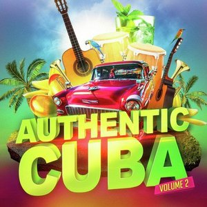 Authentic Cuba, Vol. 2 (Cuban Music Performed by Contemporary Artists)